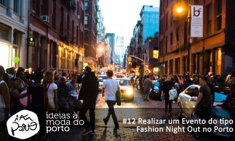 #12 Realizar Um Evento Do Tipo Fashion Night Out