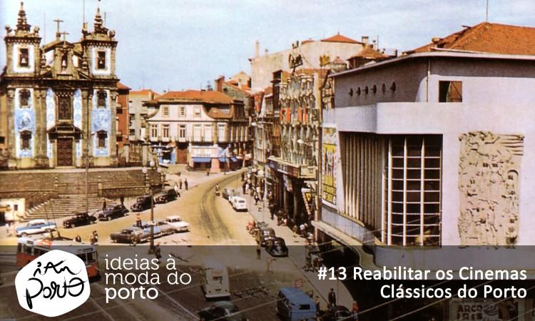 #13 Reabilitar os cinemas clássicos do Porto