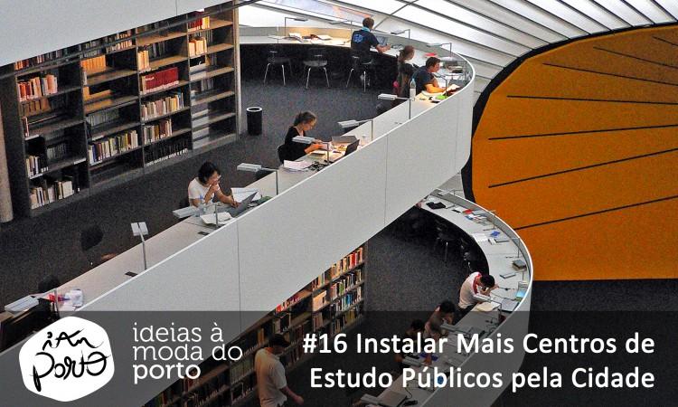 #16 Instalar mais centros de estudo públicos pela cidade