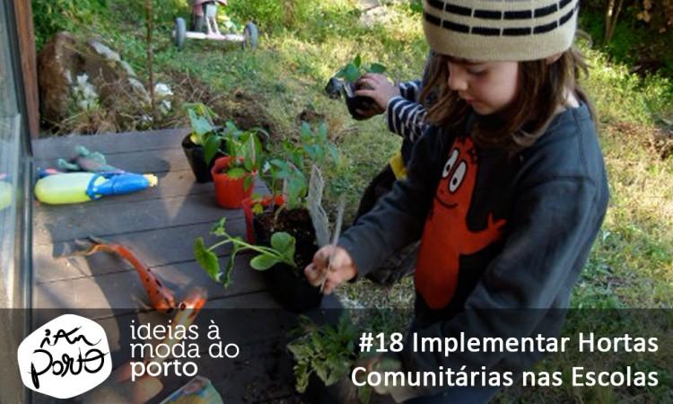 #18 Implementar Hortas comunitarias nas Escolas
