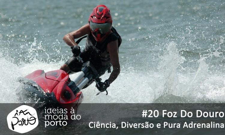 #20 Foz do Douro Ciência Desporto e pura adrenalina