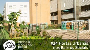 É necessário Implementar Hortas Urbanas nos Bairros Sociais das nossas cidades, requalificando espaços verdes e comunitários existentes que estejam degradados