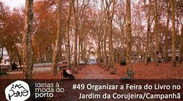 49 Organizar a Feira do Livro no Jardim da Corujeira-Campanhã